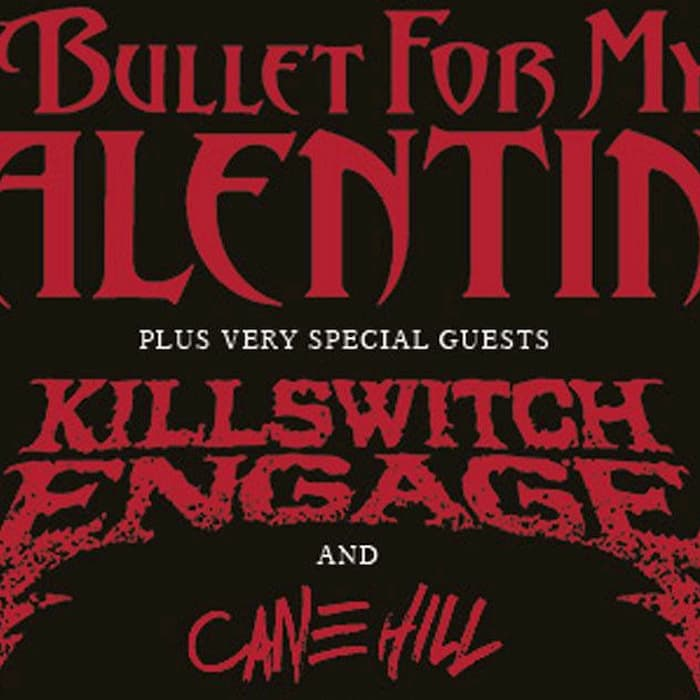 Bullet For My Valentine + Killswitch Engage (Very Special Guest)