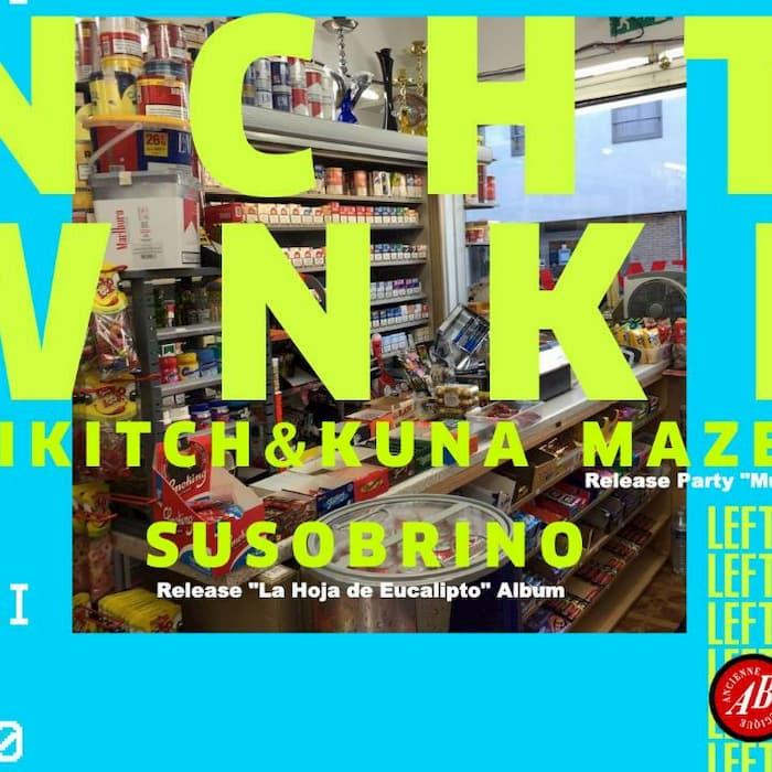 Lefto presents NCHTWNKL feat. Nikitch & Kuna Maze + Susobrino