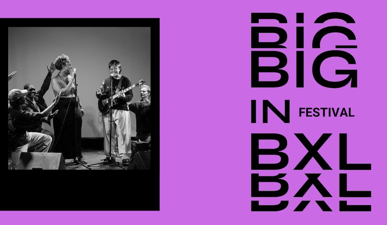 BIG in BXL Festival